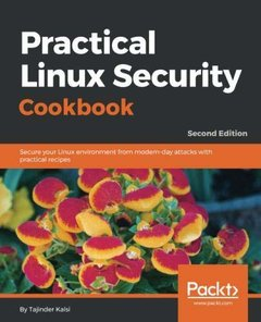 Practical Linux Security Cookbook : Secure your Linux environment from modern-day attacks with practical recipes, 2/e (Paperback)-cover