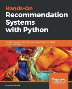 Hands-On Recommendation Systems with Python: Start building powerful and personalized, recommendation engines with Python-cover