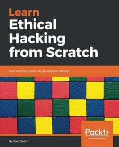 Learn Ethical Hacking from Scratch: Your stepping stone to penetration testing-cover