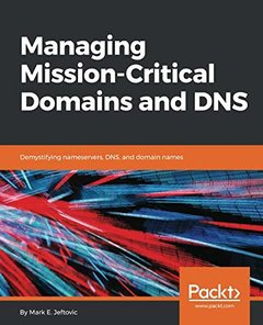 Managing Mission - Critical Domains and DNS: Demystifying nameservers, DNS, and domain names-cover