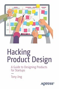 Hacking Product Design: A Guide to Designing Products for Startups-cover