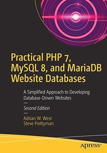 Practical PHP 7, MySQL 8, and MariaDB Website Databases: A Simplified Approach to Developing Database-Driven Websites-cover