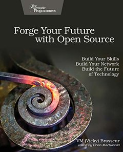 Forge Your Future with Open Source: Build Your Skills. Build Your Network. Build the Future of Technology.-cover