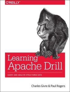 Learning Apache Drill: Query and Analyze Structured Data-cover