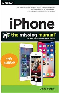 iPhone: The Missing Manual: The book that should have been in the box-cover