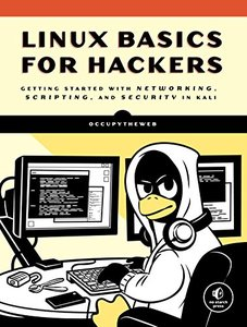 Linux Basics for Hackers: Getting Started with Networking, Scripting, and Security in Kali-cover