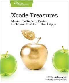 Xcode Treasures: Master the Tools to Design, Build, and Distribute Great Apps-cover