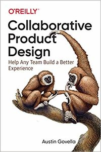 Collaborative Product Design: Help Any Team Build a Better Experience-cover