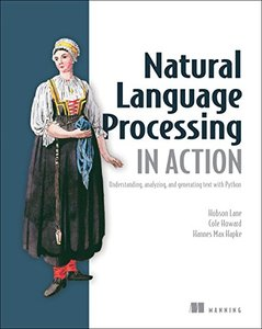 Natural Language Processing in Action: Understanding, analyzing, and generating text with Python-cover