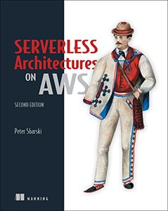 Serverless Architectures on AWS 2/e-cover