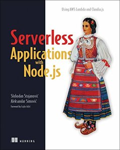 Serverless Applications with Node.js: Using AWS Lambda and Claudia.js (Paperback)-cover