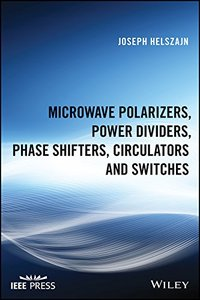 Microwave Polarizers, Power Dividers, Phase Shifters, Circulators and Switches (Hardcover)-cover