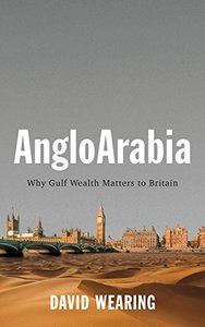 AngloArabia: Why Gulf Wealth Matters to Britain-cover