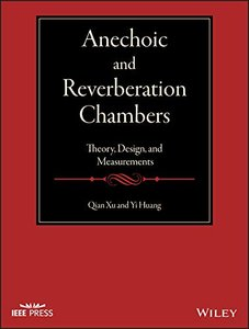 Anechoic and Reverberation Chambers: Theory, Design, and Measurements (Wiley - IEEE)-cover