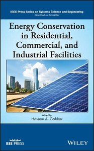 Energy Conservation in Residential, Commercial, and Industrial Facilities (IEEE Press Series on Systems Science and Engineering)-cover