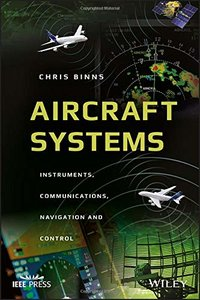 Aircraft Systems: Instruments, Communications, Navigation, and Control (Wiley - IEEE)-cover