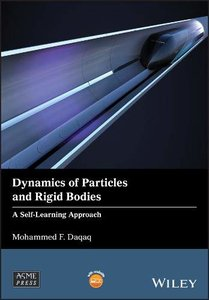 Dynamics of Particles and Rigid Bodies: A Self-Learning Approach (Wiley-ASME Press Series)-cover