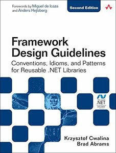 Framework Design Guidelines: Conventions, Idioms, and Patterns for Reusable .NET Libraries (Paperback) (Microsoft Windows Development Series)-cover