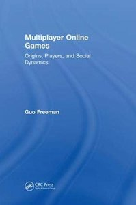 Multiplayer Online Games: Origins, Players, and Social Dynamics-cover