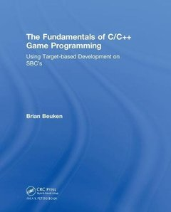 The Fundamentals of C/C++ Game Programming: Using Target-based Development on SBC's-cover