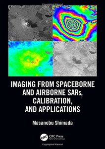 Imaging from Spaceborne and Airborne SARs, Calibration, and Applications (SAR Remote Sensing)-cover