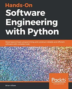 Hands-On Software Engineering with Python: Move beyond basic programming and construct reliable and efficient software with complex code-cover