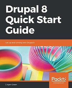 Drupal 8 Quick Start Guide: Get up and running with Drupal 8-cover