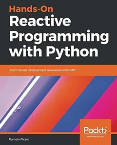 Hands-On Reactive Programming with Python: Event-driven development unraveled with RxPY-cover