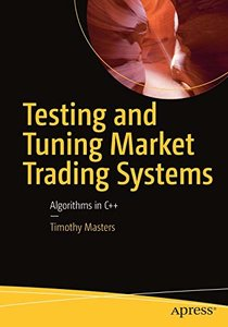 Testing and Tuning Market Trading Systems: Algorithms in C++-cover