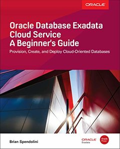 Oracle Database Exadata Cloud Service: A Beginner's Guide-cover