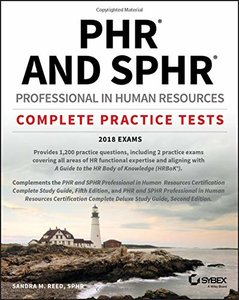 PHR and SPHR Professional in Human Resources Certification Complete Practice Tests: 2018 Exams-cover