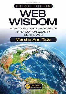 Web Wisdom: How to Evaluate and Create Information Quality on the Web, Third Edition-cover