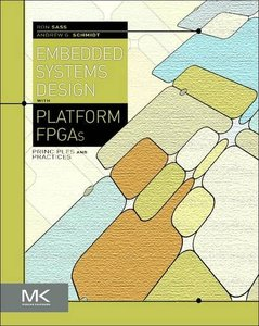 Embedded Systems Design with Platform FPGAs: Principles and Practices-cover