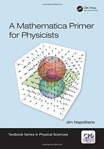 A Mathematica Primer for Physicists (Textbook Series in Physical Sciences)-cover