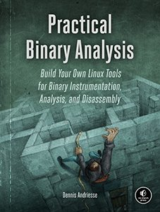 Practical Binary Analysis: Build Your Own Linux Tools for Binary Instrumentation, Analysis, and Disassembly-cover