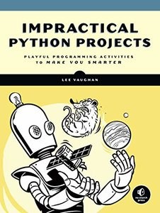 Impractical Python Projects: Playful Programming Activities to Make You Smarter-cover