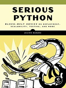 Serious Python: Black-Belt Advice on Deployment, Scalability, Testing, and More-cover