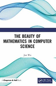 The Beauty of Mathematics in Computer Science-cover