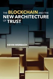 The Blockchain and the New Architecture of Trust (Information Policy)-cover