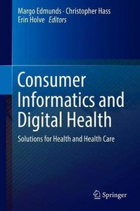 Consumer Informatics and Digital Health: Solutions for Health and Health Care-cover