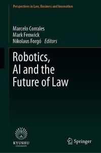 Robotics, AI and the Future of Law (Perspectives in Law, Business and Innovation)-cover