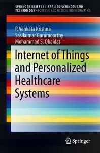 Internet of Things and Personalized Healthcare Systems (SpringerBriefs in Applied Sciences and Technology)-cover