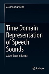 Time Domain Representation of Speech Sounds: A Case Study in Bangla-cover