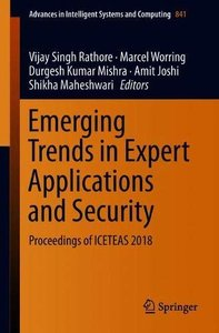 Emerging Trends in Expert Applications and Security: Proceedings of ICETEAS 2018 (Advances in Intelligent Systems and Computing)