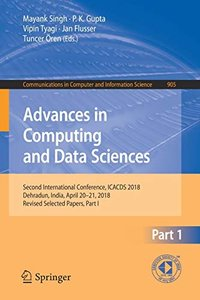 Advances in Computing and Data Sciences: Second International Conference, ICACDS 2018, Dehradun, India, April 20-21, 2018, Revised Selected Papers, ... in Computer and Information Science)-cover