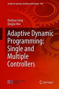 Adaptive Dynamic Programming: Single and Multiple Controllers (Studies in Systems, Decision and Control)-cover