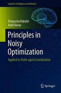 Principles in Noisy Optimization: Applied to Multi-agent Coordination (Cognitive Intelligence and Robotics)-cover