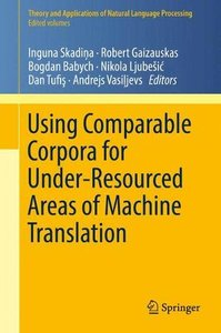 Using Comparable Corpora for Under-Resourced Areas of Machine Translation (Theory and Applications of Natural Language Processing)-cover
