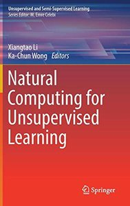 Natural Computing for Unsupervised Learning (Unsupervised and Semi-Supervised Learning)