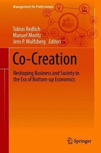 Co-Creation: Reshaping Business and Society in the Era of Bottom-up Economics (Management for Professionals)-cover
